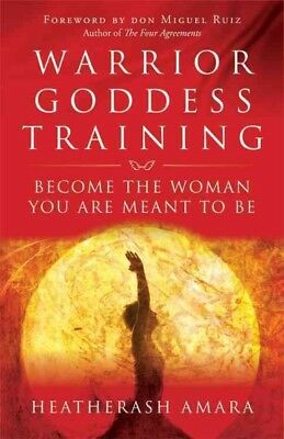 Warrior Goddess Training, Paperback by Amara, Heatherash; Ruiz, Don Miguel (F...