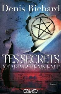 Tes secrets m'appartiennent de Denis Richard
