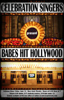 The Celebration Singers present…BABES HIT HOLLYWOOD!