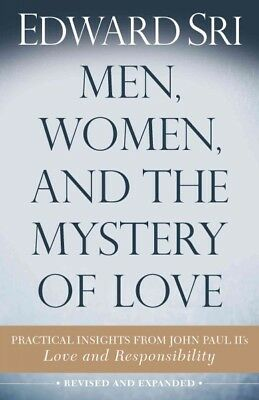 Men, Women, and the Mystery of Love : Practical Insights from John Paul II's