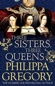 NEW Three Sisters, Three Queens By Philippa Gregory Paperback Free Shipping