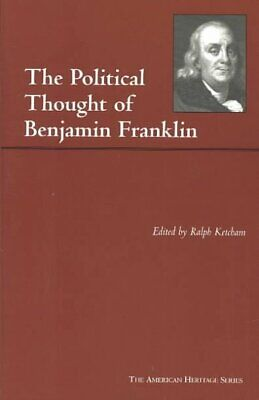 Political Thought of Benjamin Franklin, Paperback by Ketcham
