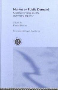 The Market or the Public Domain, Daniel Drache