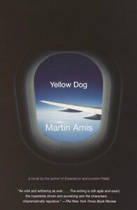 Yellow Dog-Martin Amis-Excellent condition + bonus book