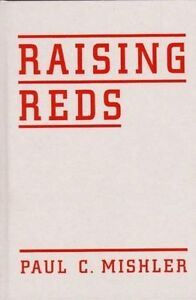 Raising Reds – The Young Pioneers, Radical Summer Camps, & Communist P