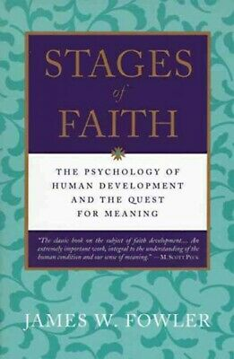 Stages of Faith : The Psychology of Human Development and the Quest for