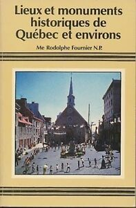 LIEUX ET MONUMENTS HISTORIQUES DE QUÉBEC ET ENVIRONS