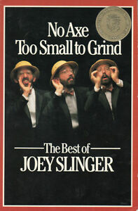 BEST OF JOEY SLINGER: No Axe Too Small to Grind - Toronto Star