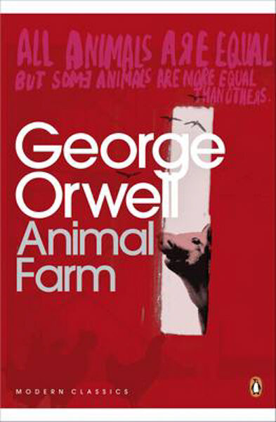 Animal Farm: A Fairy Story | George Orwell