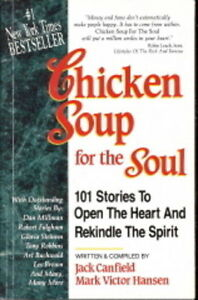 Chicken Soup for the Soul: 101 Stories to Open the Heart