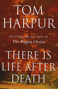 THERE IS LIFE AFTER DEATH by Tom Harpur SIGNED