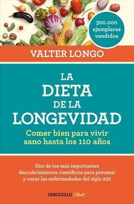 La dieta de la longevidad / The Longevity Diet : Comer bien para vivir sano h...