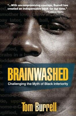Brainwashed : Challenging the Myth of Black Inferiority, Paperback by (Brainwashed Challenging The Myth Of Black Inferiority)