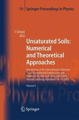 Unsaturated Soils: Numerical And Theoretical Approaches: Proceedings Of The...
