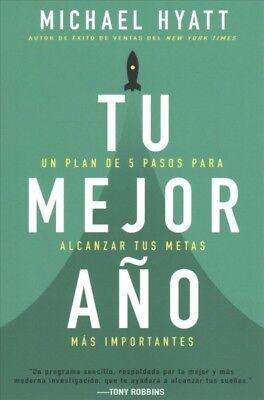 Tu Mejor Año/ Your Best Year Ever : Un Plan De 5 Pasos Para Alcanzar Tus