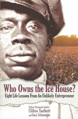 Who Owns the Ice House? : Eight Life-lessons from an Unlikely Entrepreneur, P...