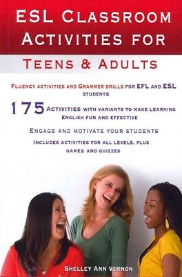 Esl Classroom Activities for Teens and Adults : Esl Games, Fluency Activities... (Games For Classroom)