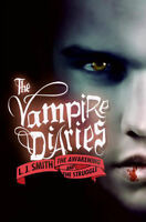The Vampire Diaries: The Awakening & The Struggle by L.J. Smith