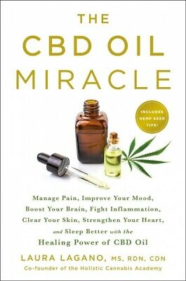 CBD Oil Miracle : Manage Pain, Improve Your Mood, Boost Your Brain, Fight Inf...
