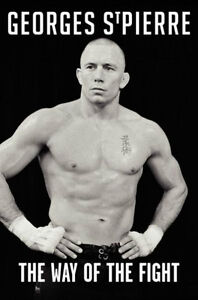 Georges St-Pierre: The Way of the Fight [Hardcover]