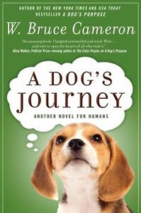 A Dog's Journey - W. Bruce Cameron - Sequel to A Dog's Purpose - Hardcover