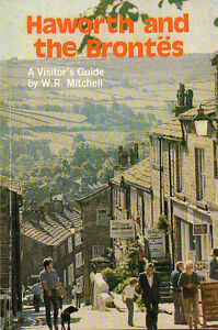 HAWORTH AND THE BRONTES – A Visitor's Guide W.R MITCHELL England