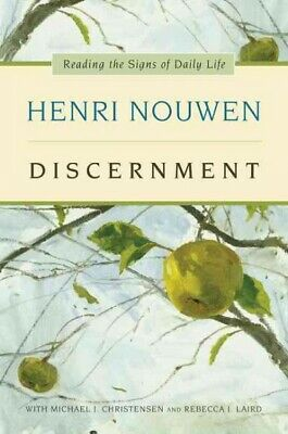 Discernment : Reading the Signs of Daily Life, Paperback by Nouwen, Henri J.