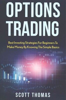 Options Trading : Best Investing Strategies for Beginners to Make Money by