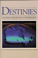 Destinies - Canadian History Since Confederation