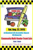 Community Trunk Sale - Aug. 22nd in Abundant Life Parking Lot