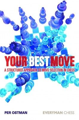 Your Best Move : A Structured Approach to Move Selection in Chess, Paperback ...