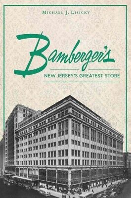Bamberger's : New Jersey's Greatest Store, Paperback by Lisicky, Michael J., ... (Adult Stores Nj)