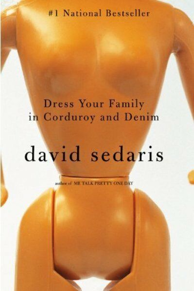 Dress Your Family In Corduroy And Denim By Sedaris, David