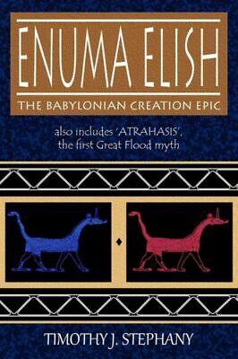 Enuma Elish: The Babylonian Creation Epic: Also Includes 'Atrahasis', The F...