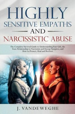 Highly Sensitive Empaths and Narcissistic Abuse: The Complete Survival Guid...