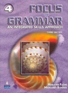 Focus on Grammar 4: An Integrated Skills Approach (3rd Edition)