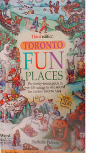 Toronto Fun Places: The family-tested guide to over 400 outings