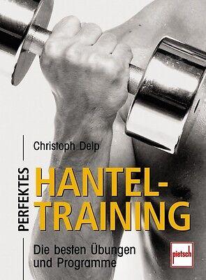 Perfektes Hanteltraining Übungen Programme Muskelaufbau Kurzhantel-Training Buch ()