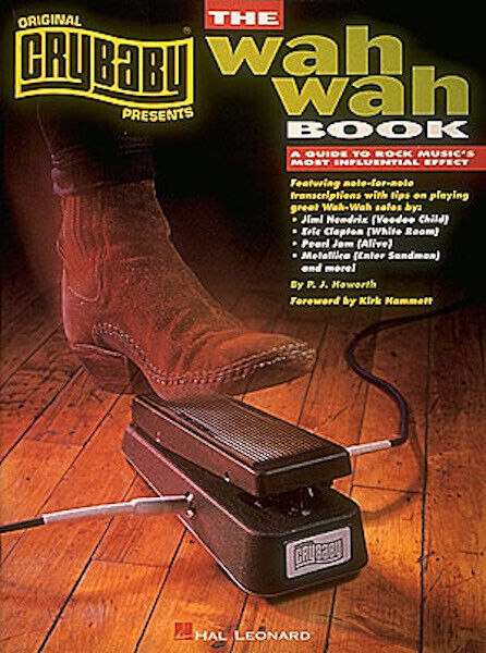 CryBaby Presents The Wah Wah Book Guitar Pedal Hal Leonard Lessons