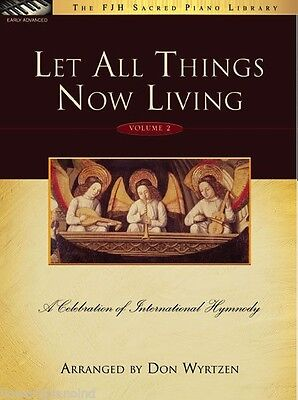 Let All Things Now Living Volume 2 - Piano Solos Arranged by Don Wyrtzen - FJH