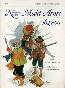 NEW MODEL ARMY 1645-60 Stuart Asquith Men-At-Arms Series #110