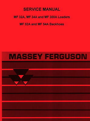 Massey Ferguson Mf 32a Mf 34a Mf 300a 52a 54a 52 A Loader Backhoe Service Manual