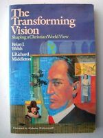 The Transforming Vision by Brian J. Walsh, J. Richard Middleton