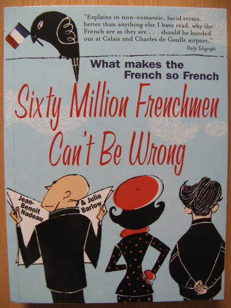"""Sixty Million Frenchmen Can't Be Wrong"" :)"