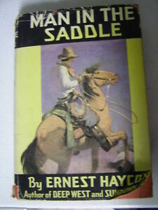 Ernest Haycox - Man in the Saddle