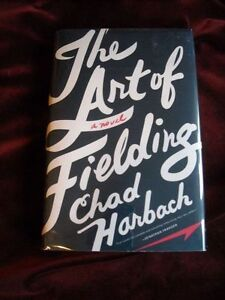 Chad Harbach - THE ART OF FIELDING - 1st/1st