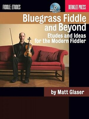 Bluegrass Fiddle and Beyond Etudes and Ideas for the Modern Fiddler -