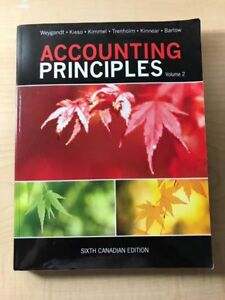 Accounting Principles 6th Canadian Edition $50 for Vol 1 & 2