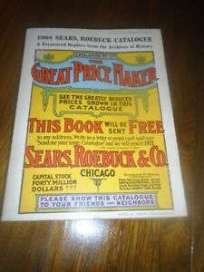 Sears Roebuck & Co 1908 Catalogue #117 Paperback APPRAISER GUIDE