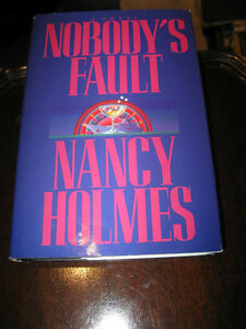 A '90's NOVEL...NOBODY'S FAULT by NANCY HOLMES...HARD COVER! Wat